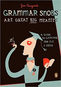 Grammar Snobs Are Great Big Meanies book cover